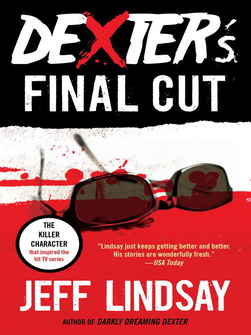 Title details for Dexter's Final Cut by Jeff Lindsay - Available