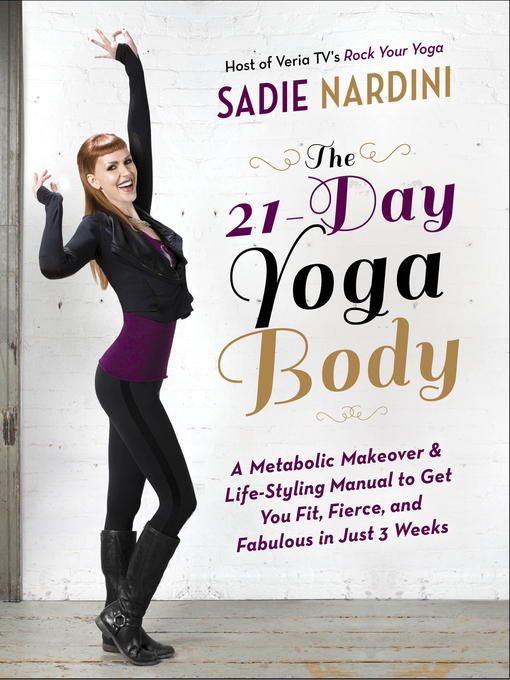 Title details for The 21-Day Yoga Body by Sadie Nardini - Wait list