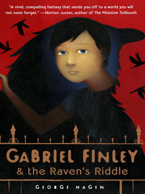 Title details for Gabriel Finley and the Raven's Riddle by George Hagen - Available