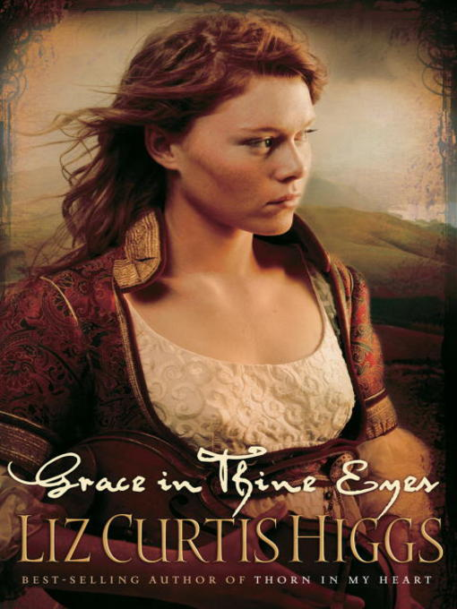 Title details for Grace in Thine Eyes by Liz Curtis Higgs - Available
