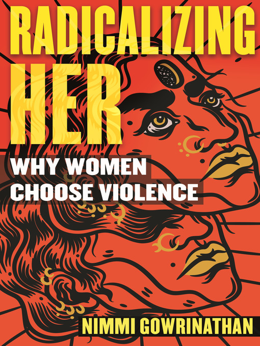 Title details for Radicalizing Her by Nimmi Gowrinathan - Available