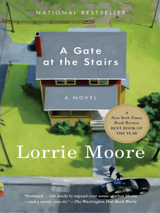 Title details for A Gate at the Stairs by Lorrie Moore - Available