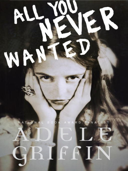 Title details for All You Never Wanted by Adele Griffin - Available