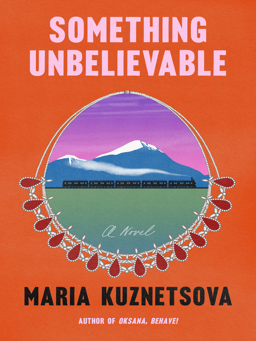Title details for Something Unbelievable by Maria Kuznetsova - Wait list