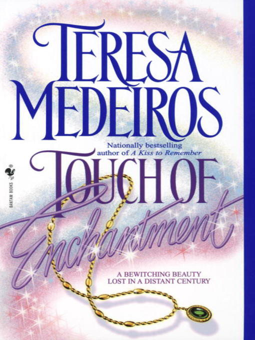 Title details for Touch of Enchantment by Teresa Medeiros - Available