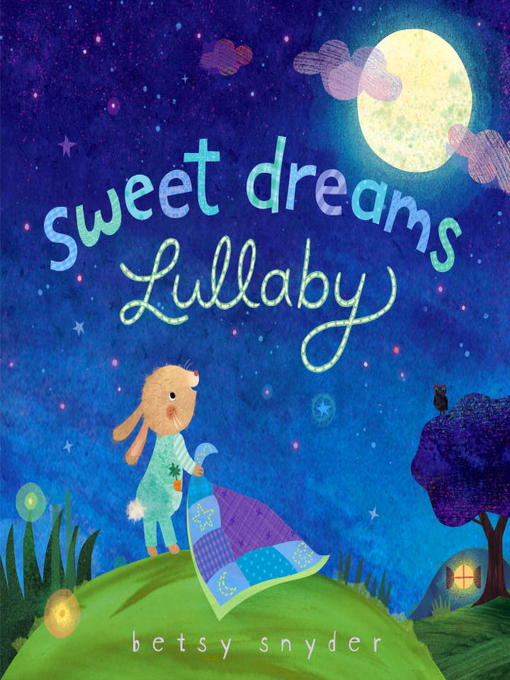 Title details for Sweet Dreams Lullaby by Betsy E. Snyder - Available