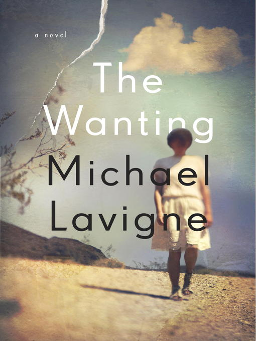 Title details for The Wanting by Michael Lavigne - Available