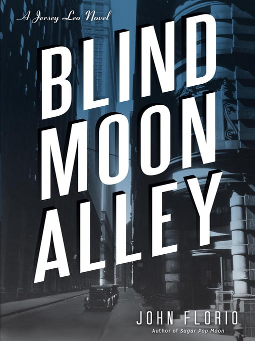 Title details for Blind Moon Alley by John Florio - Available