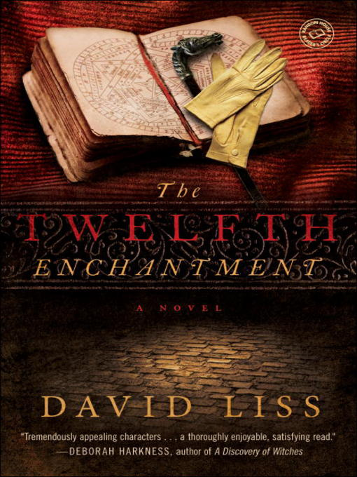 Title details for The Twelfth Enchantment by David Liss - Available