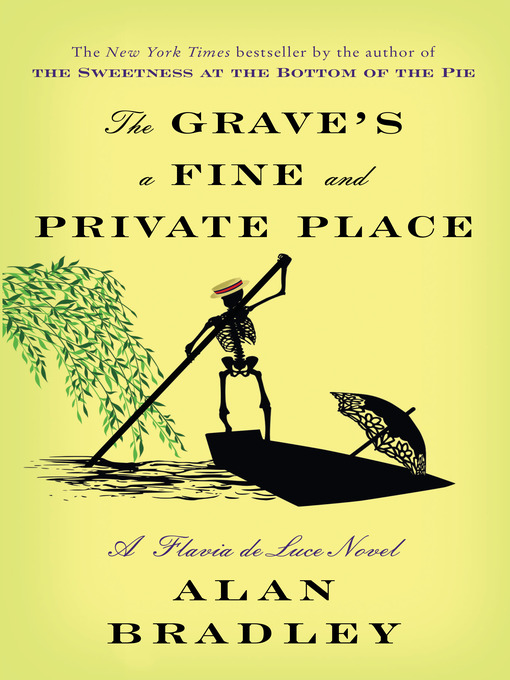 Title details for The Grave's a Fine and Private Place by Alan Bradley - Wait list