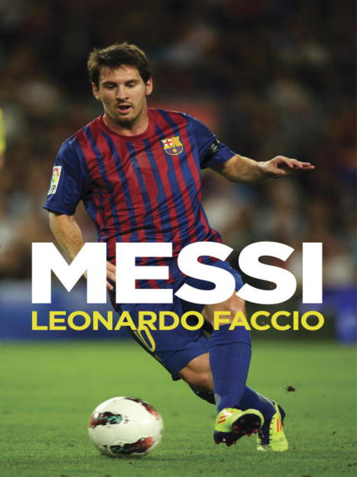 Title details for Messi by Leonardo Faccio - Available