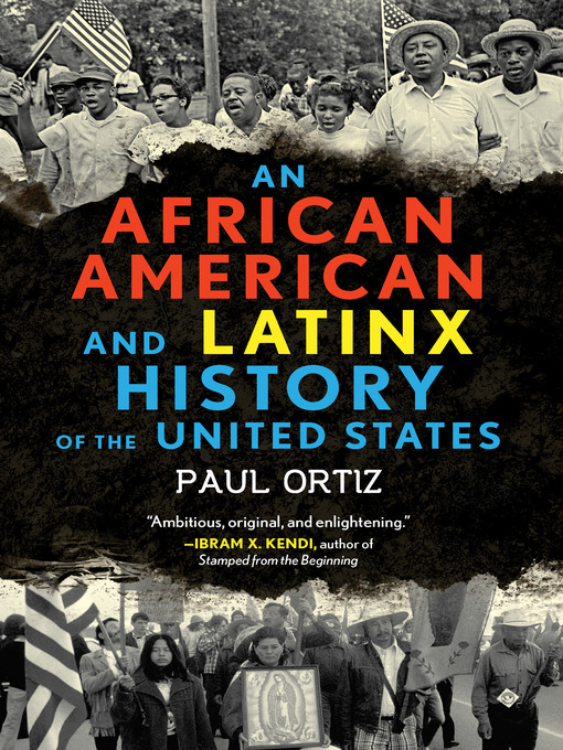 Title details for An African American and Latinx History of the United States by Paul Ortiz - Available