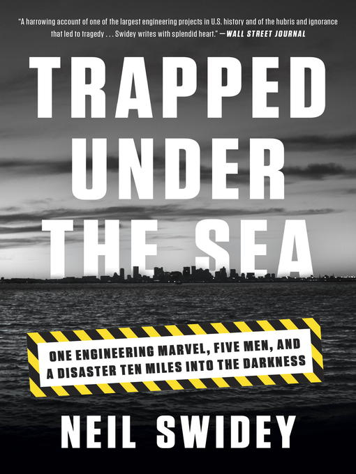 Title details for Trapped Under the Sea by Neil Swidey - Available