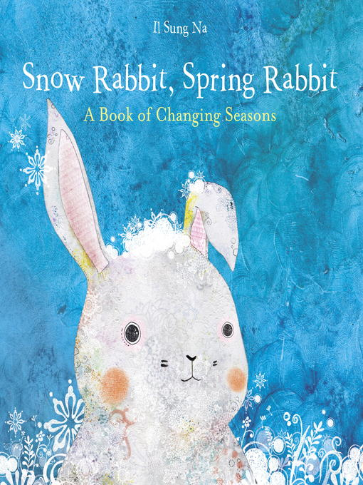 Title details for Snow Rabbit, Spring Rabbit by Il Sung Na - Available