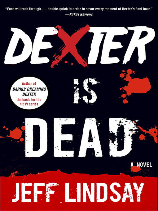 Title details for Dexter Is Dead by Jeff Lindsay - Available