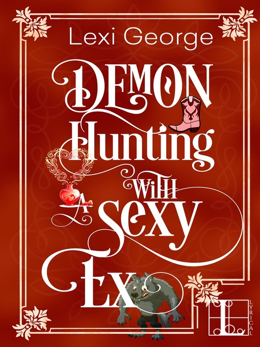 Title details for Demon Hunting with a Sexy Ex by Lexi George - Available