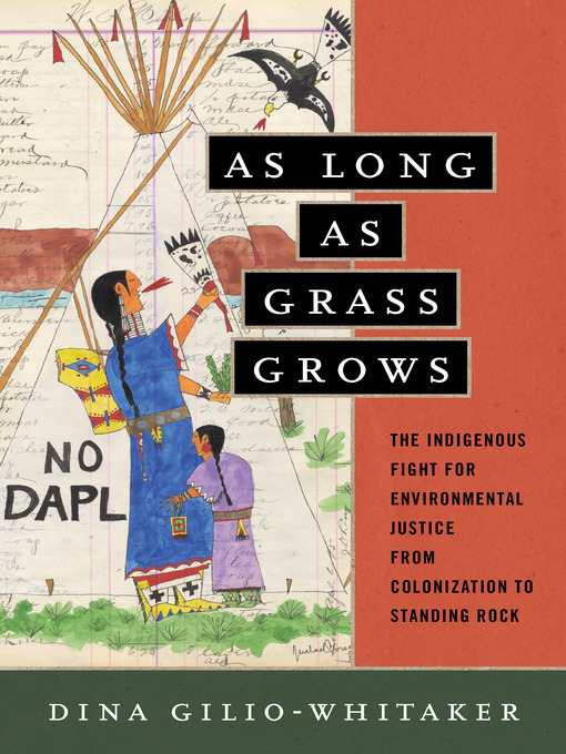 Title details for As Long as Grass Grows by Dina Gilio-Whitaker - Available