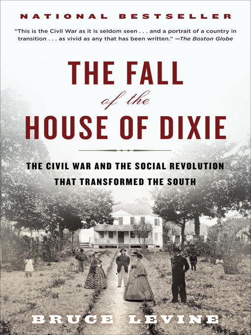 Title details for The Fall of the House of Dixie by Bruce Levine - Wait list