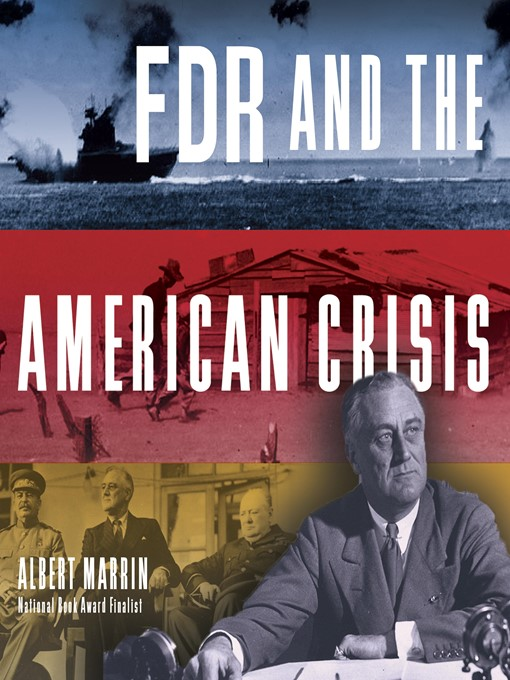 Title details for FDR and the American Crisis by Albert Marrin - Available