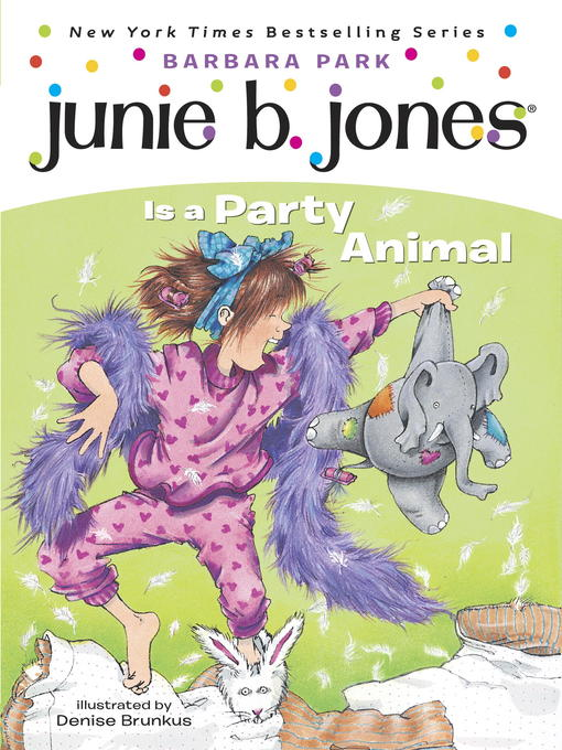 Title details for Junie B. Jones Is a Party Animal by Barbara Park - Wait list