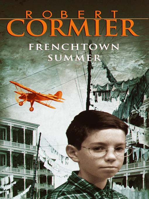 Title details for Frenchtown Summer by Robert Cormier - Available