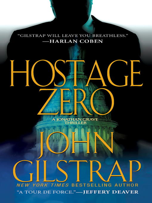 Title details for Hostage Zero by John Gilstrap - Available