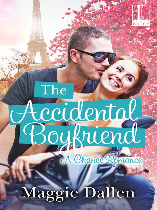 Title details for The Accidental Boyfriend by Maggie Dallen - Wait list