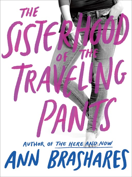 Title details for The Sisterhood of the Traveling Pants by Ann Brashares - Available