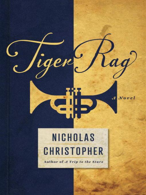 Title details for Tiger Rag by Nicholas Christopher - Wait list