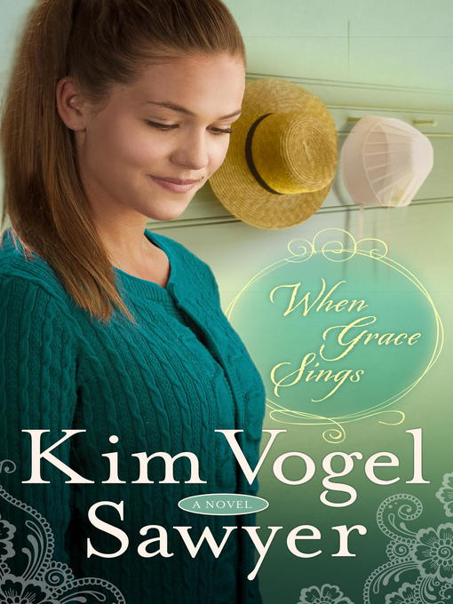 Title details for When Grace Sings by Kim Vogel Sawyer - Available