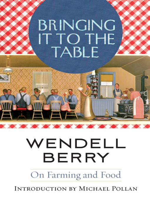 Title details for Bringing It to the Table by Wendell Berry - Available