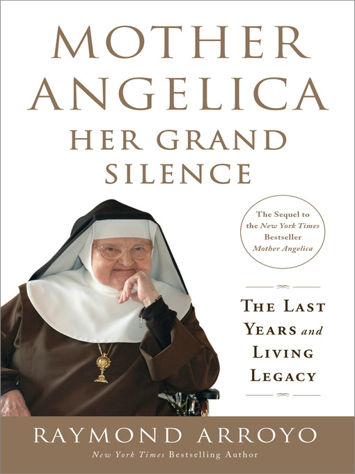 Title details for Mother Angelica Her Grand Silence by Raymond Arroyo - Wait list