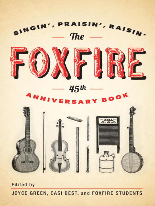 Title details for The Foxfire 45th Anniversary Book by Foxfire Fund, Inc. - Wait list