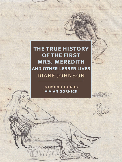 Title details for The True History of the First Mrs. Meredith and Other Lesser Lives by Diane Johnson - Available