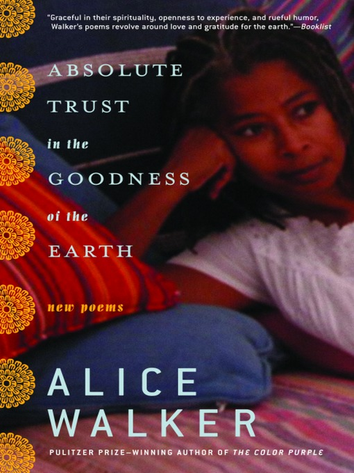 Title details for Absolute Trust in the Goodness of the Earth by Alice Walker - Available
