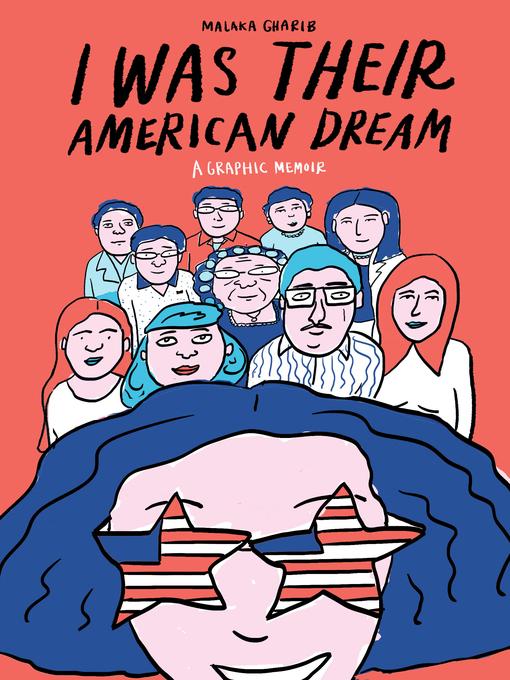 Title details for I Was Their American Dream by Malaka Gharib - Wait list