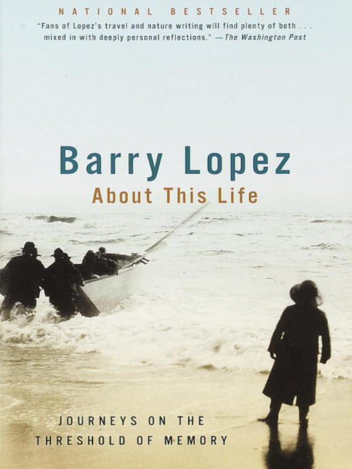 Title details for About This Life by Barry Lopez - Available