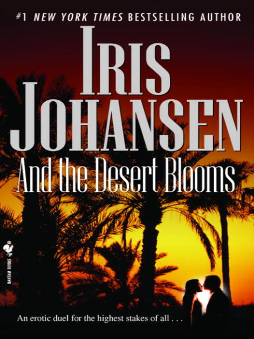 Title details for And the Desert Blooms by Iris Johansen - Available
