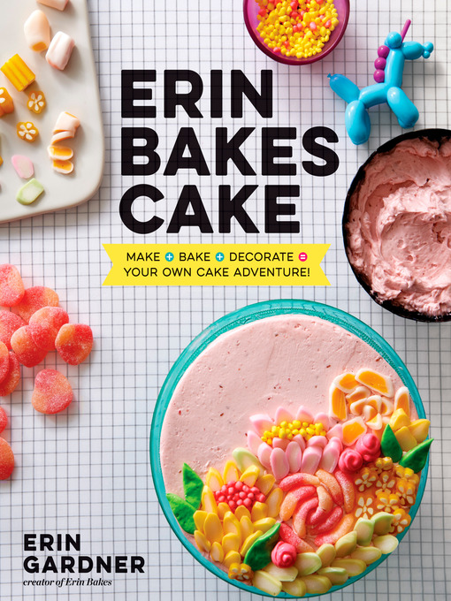Title details for Erin Bakes Cake by Erin Gardner - Available