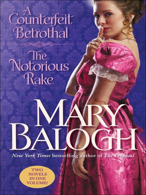 Title details for A Counterfeit Betrothal/The Notorious Rake by Mary Balogh - Available