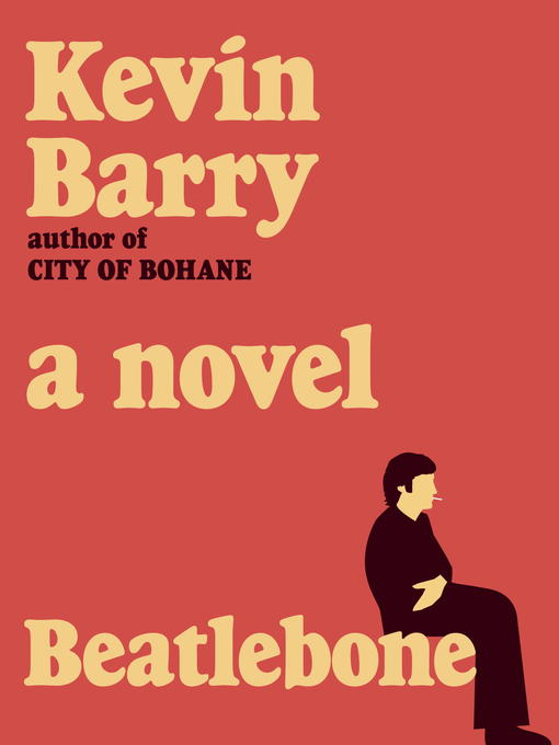 Title details for Beatlebone by Kevin Barry - Available