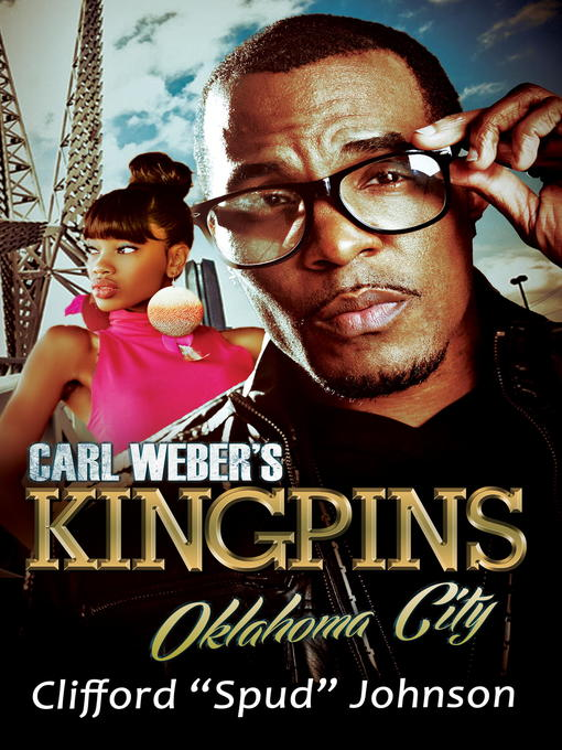 "Title details for Carl Weber's Kingpins by Clifford ""Spud"" Johnson - Available"