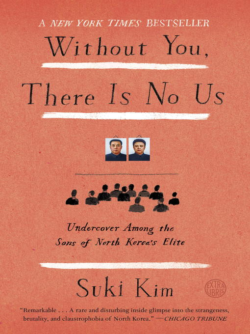 Title details for Without You, There Is No Us by Suki Kim - Wait list