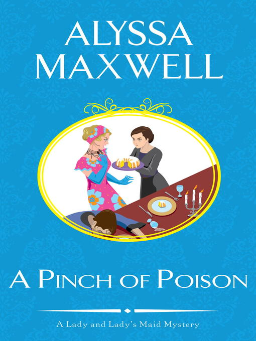 Title details for A Pinch of Poison by Alyssa Maxwell - Wait list