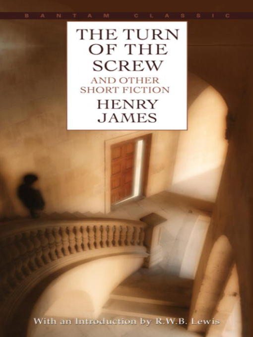 Title details for The Turn of the Screw and Other Short Fiction by Henry James - Available