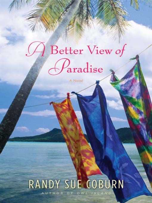 Title details for A Better View of Paradise by Randy Sue Coburn - Available