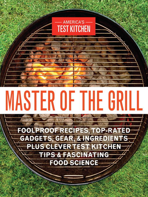 Title details for Master of the Grill by America's Test Kitchen - Available
