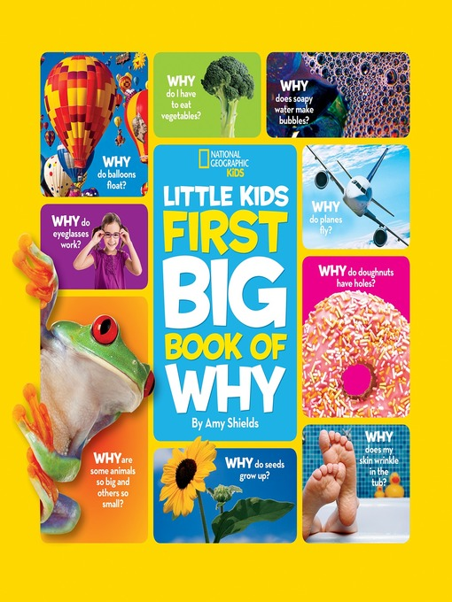 Title details for National Geographic Little Kids First Big Book of Why by Amy Shields - Wait list
