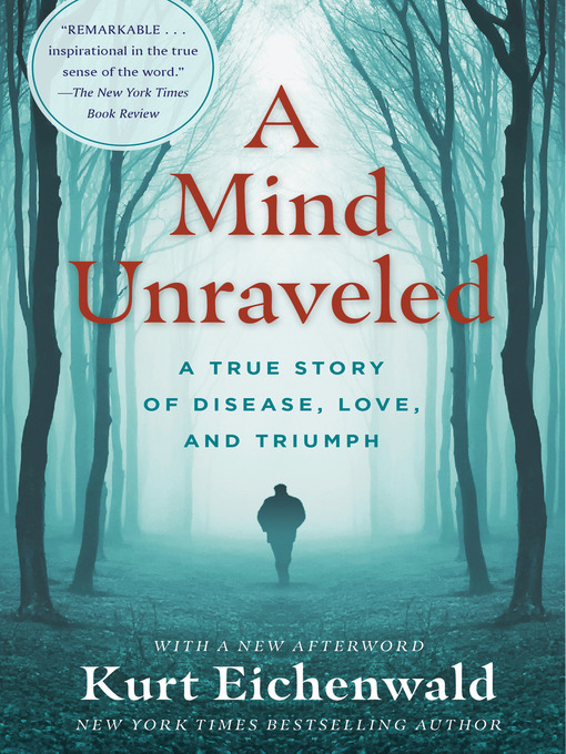 Title details for A Mind Unraveled by Kurt Eichenwald - Available