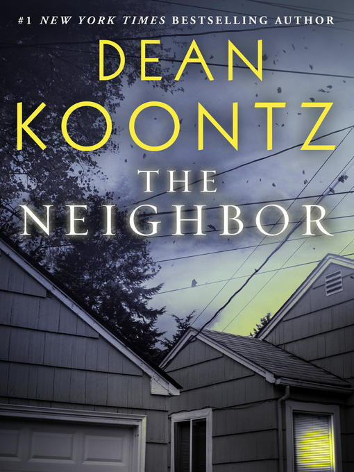 Title details for The Neighbor by Dean Koontz - Available